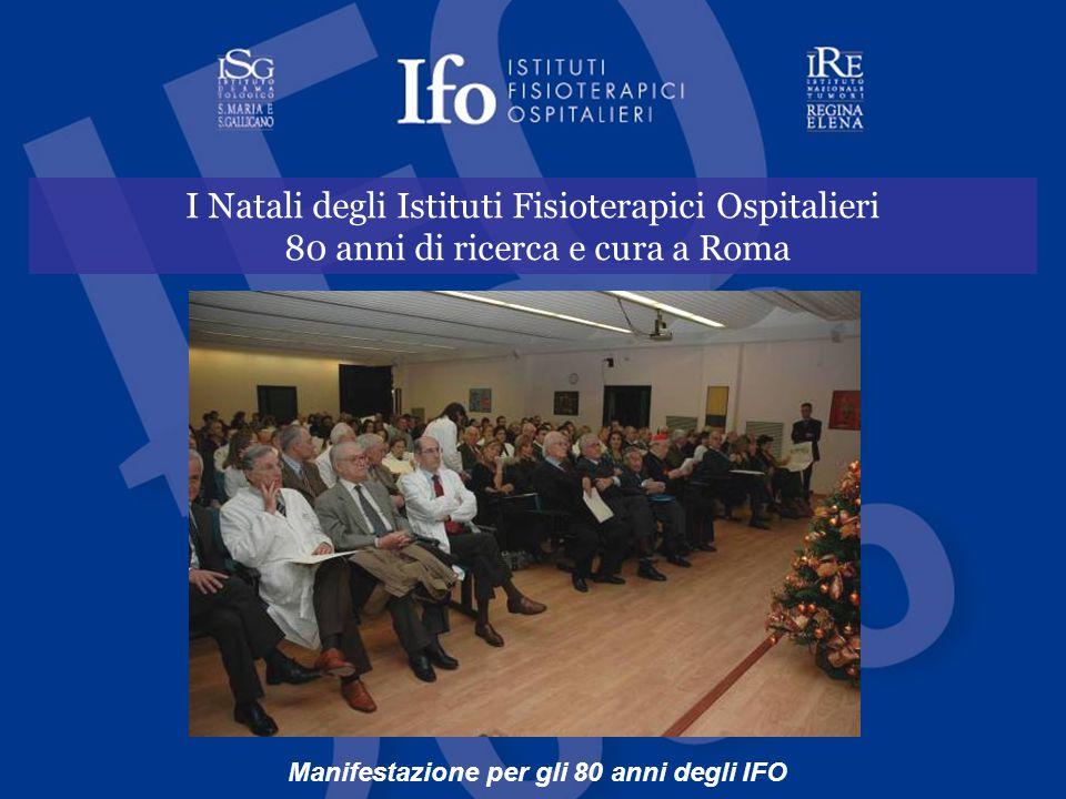 I Natali degli Istituti Fisioterapici Ospitalieri 80 anni di ricerca e cura a Roma Manifestazione per gli 80 anni degli IFO