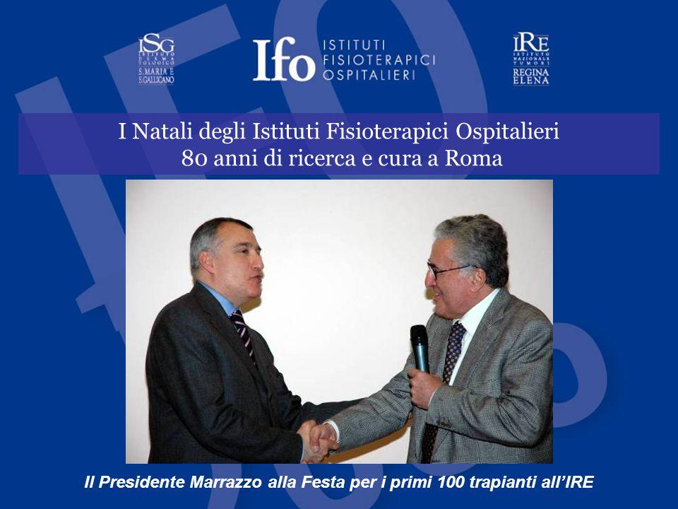 I Natali degli Istituti Fisioterapici Ospitalieri 80 anni di ricerca e cura a Roma Il Presidente Marrazzo alla Festa per i primi 100 trapianti all'IRE