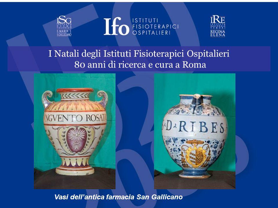 I Natali degli Istituti Fisioterapici Ospitalieri 80 anni di ricerca e cura a Roma Vasi dell'antica farmacia San Gallicano
