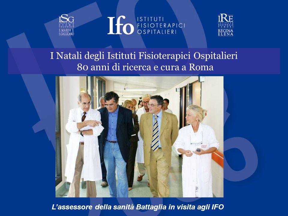 I Natali degli Istituti Fisioterapici Ospitalieri 80 anni di ricerca e cura a Roma L'assessore della sanità Battaglia in visita agli IFO