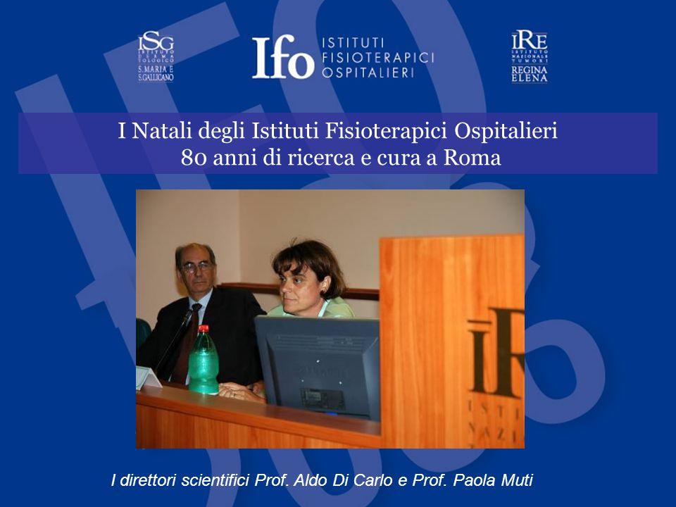 I Natali degli Istituti Fisioterapici Ospitalieri 80 anni di ricerca e cura a Roma I direttori scientifici Prof.