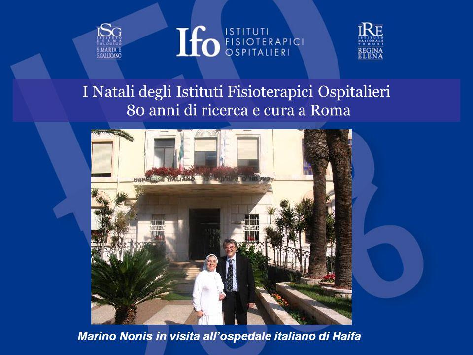 I Natali degli Istituti Fisioterapici Ospitalieri 80 anni di ricerca e cura a Roma Marino Nonis in visita all'ospedale italiano di Haifa