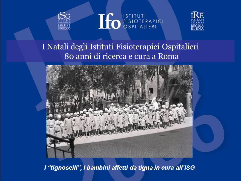 I Natali degli Istituti Fisioterapici Ospitalieri 80 anni di ricerca e cura a Roma I tignoselli , i bambini affetti da tigna in cura all'ISG