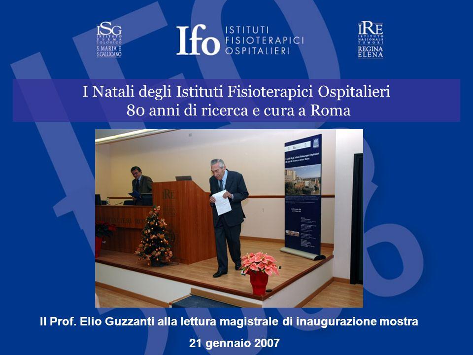 I Natali degli Istituti Fisioterapici Ospitalieri 80 anni di ricerca e cura a Roma Il Prof. Elio Guzzanti alla lettura magistrale di inaugurazione mos