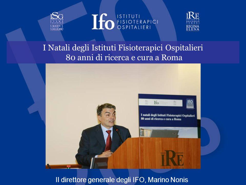 I Natali degli Istituti Fisioterapici Ospitalieri 80 anni di ricerca e cura a Roma Il direttore generale degli IFO, Marino Nonis
