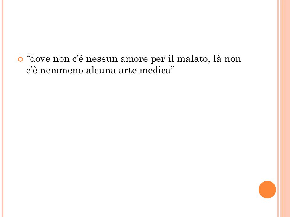 """""""dove non c'è nessun amore per il malato, là non c'è nemmeno alcuna arte medica"""""""