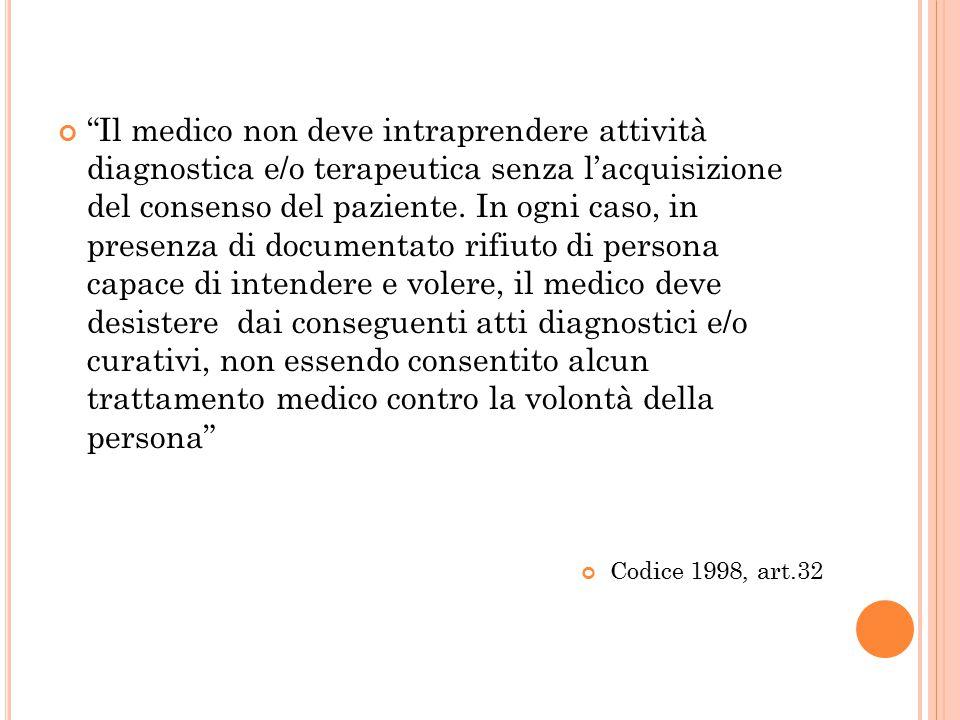 """""""Il medico non deve intraprendere attività diagnostica e/o terapeutica senza l'acquisizione del consenso del paziente. In ogni caso, in presenza di do"""