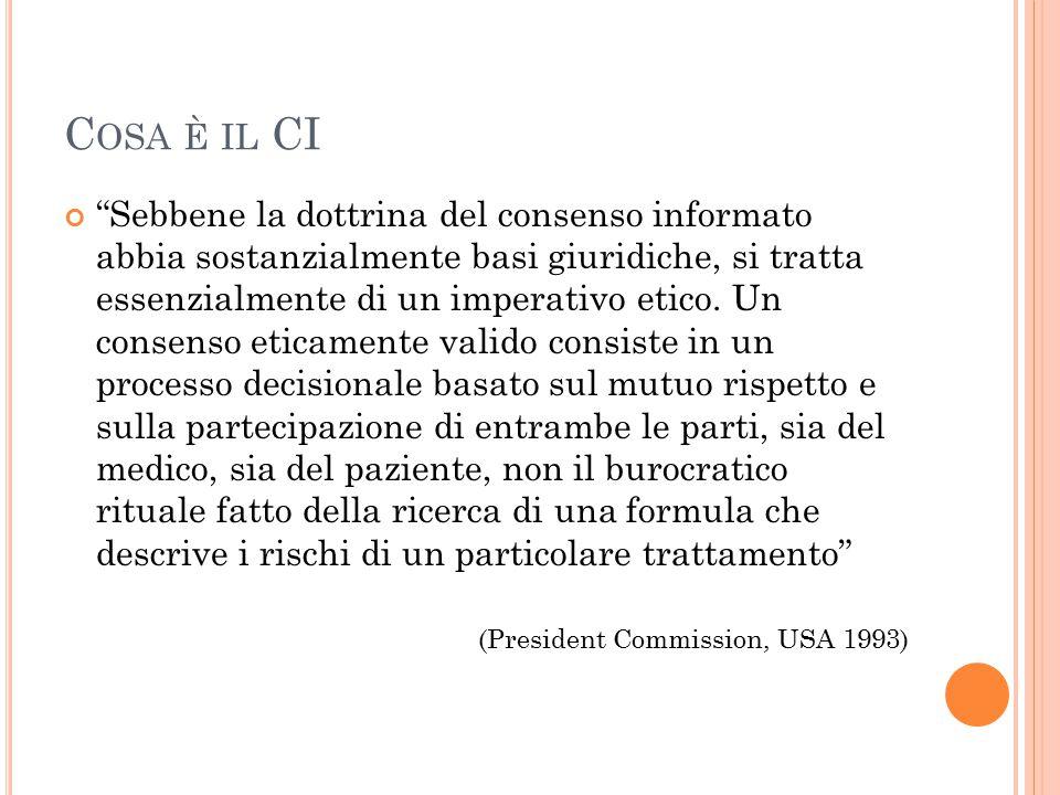 """C OSA È IL CI """"Sebbene la dottrina del consenso informato abbia sostanzialmente basi giuridiche, si tratta essenzialmente di un imperativo etico. Un c"""