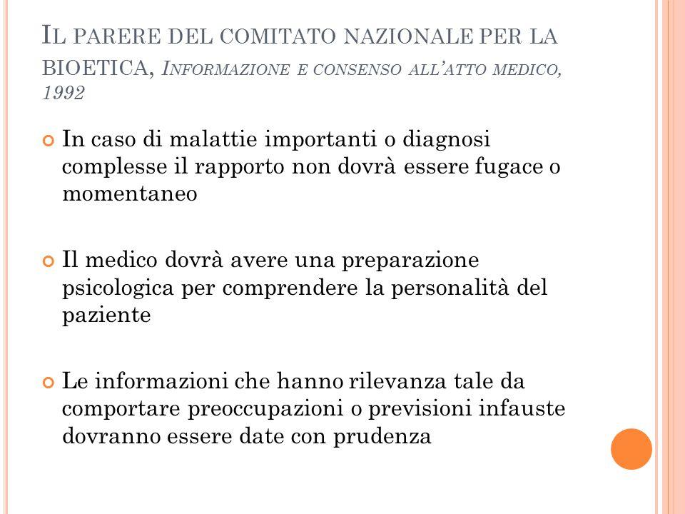 I L PARERE DEL COMITATO NAZIONALE PER LA BIOETICA, I NFORMAZIONE E CONSENSO ALL ' ATTO MEDICO, 1992 In caso di malattie importanti o diagnosi compless
