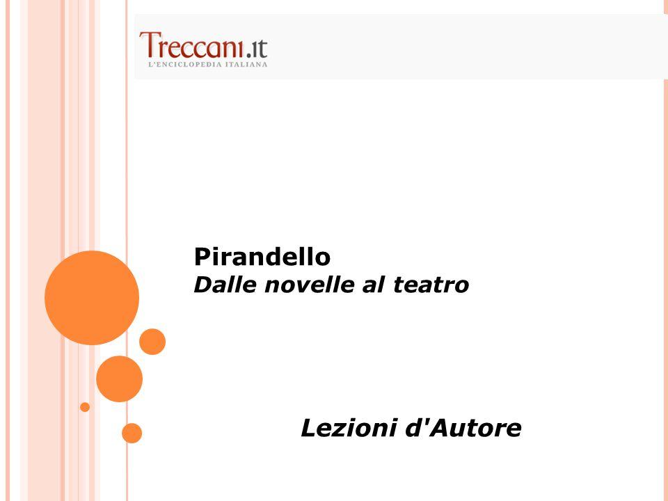 Pirandello Dalle novelle al teatro Lezioni d Autore
