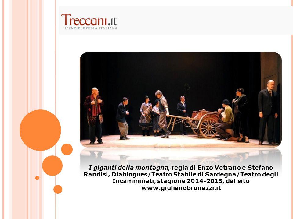 I giganti della montagna, regia di Enzo Vetrano e Stefano Randisi, Diablogues/Teatro Stabile di Sardegna/Teatro degli Incamminati, stagione 2014-2015,