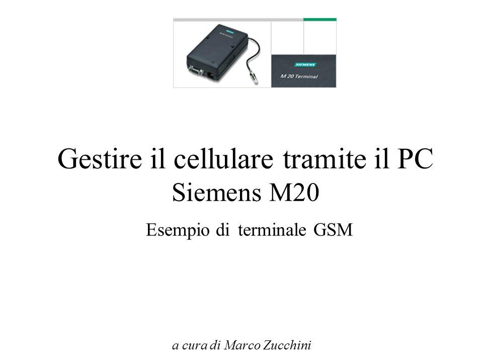 Gestire il cellulare tramite il PC Siemens M20 Esempio di terminale GSM a cura di Marco Zucchini