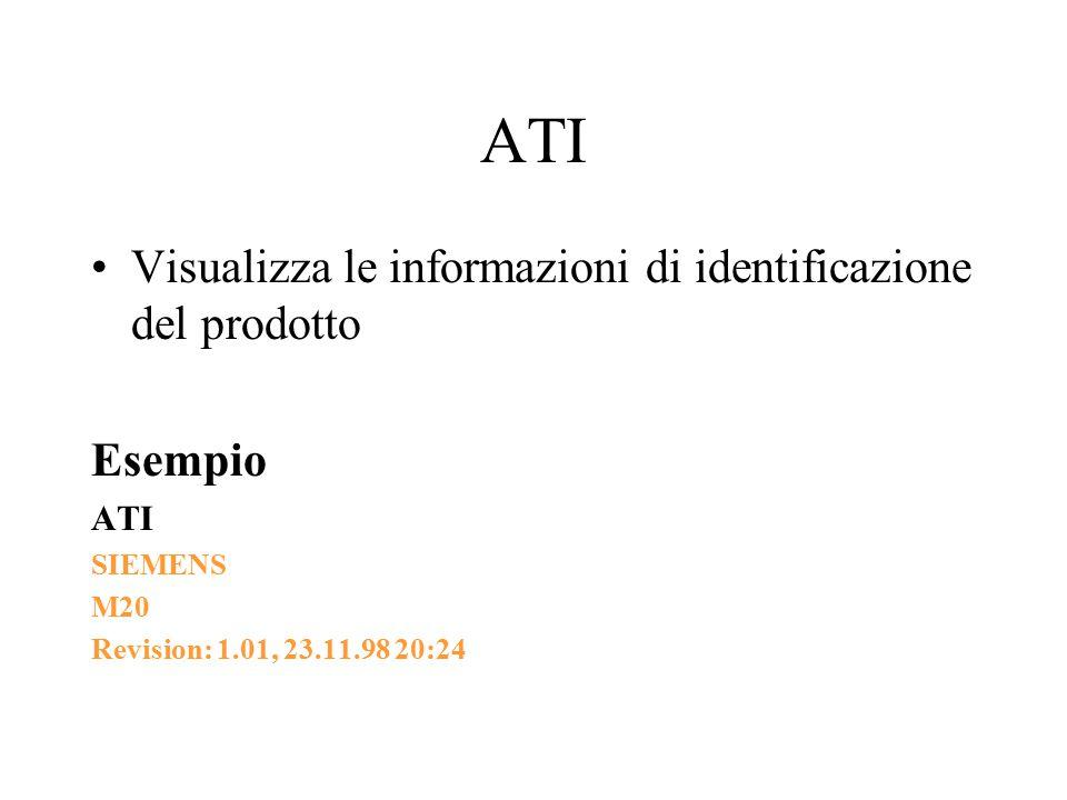 ATI Visualizza le informazioni di identificazione del prodotto Esempio ATI SIEMENS M20 Revision: 1.01, 23.11.98 20:24