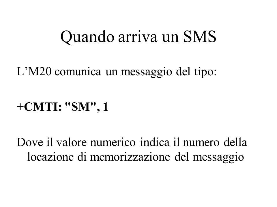 Quando arriva un SMS L'M20 comunica un messaggio del tipo: +CMTI:
