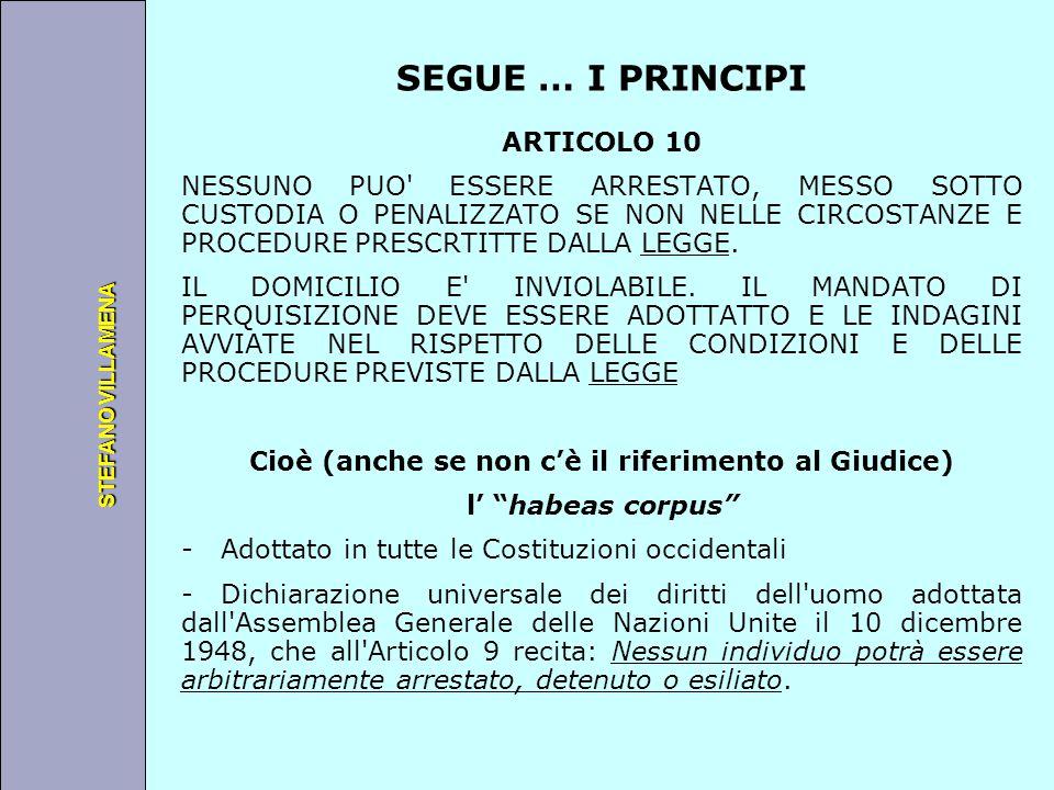 Università degli Studi di Perugia STEFANO VILLAMENA SEGUE … I PRINCIPI ARTICOLO 10 NESSUNO PUO' ESSERE ARRESTATO, MESSO SOTTO CUSTODIA O PENALIZZATO S