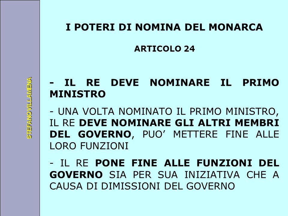 Università degli Studi di Perugia STEFANO VILLAMENA I POTERI DI NOMINA DEL MONARCA ARTICOLO 24 - IL RE DEVE NOMINARE IL PRIMO MINISTRO - UNA VOLTA NOM