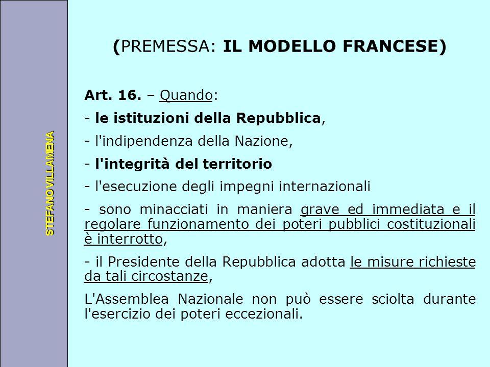 Università degli Studi di Perugia STEFANO VILLAMENA (PREMESSA: IL MODELLO FRANCESE) Art. 16. – Quando: - le istituzioni della Repubblica, - l'indipend