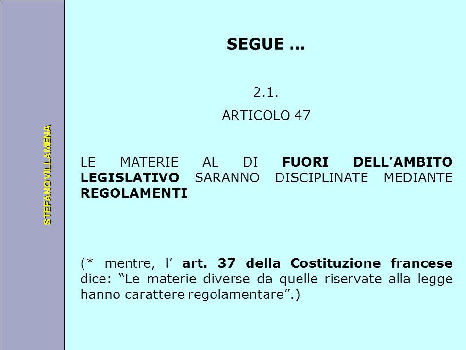 Università degli Studi di Perugia STEFANO VILLAMENA SEGUE … 2.1. ARTICOLO 47 LE MATERIE AL DI FUORI DELL'AMBITO LEGISLATIVO SARANNO DISCIPLINATE MEDIA
