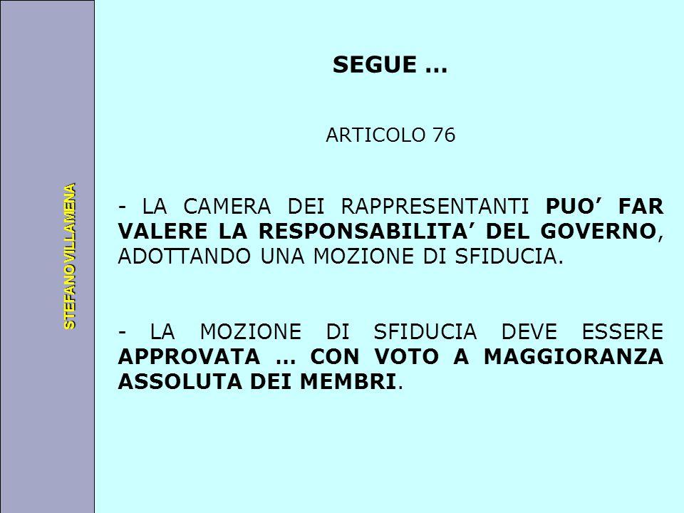 Università degli Studi di Perugia STEFANO VILLAMENA SEGUE … ARTICOLO 76 - LA CAMERA DEI RAPPRESENTANTI PUO' FAR VALERE LA RESPONSABILITA' DEL GOVERNO,