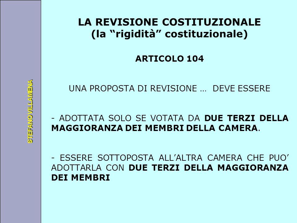 """Università degli Studi di Perugia STEFANO VILLAMENA LA REVISIONE COSTITUZIONALE (la """"rigidità"""" costituzionale) ARTICOLO 104 UNA PROPOSTA DI REVISIONE"""