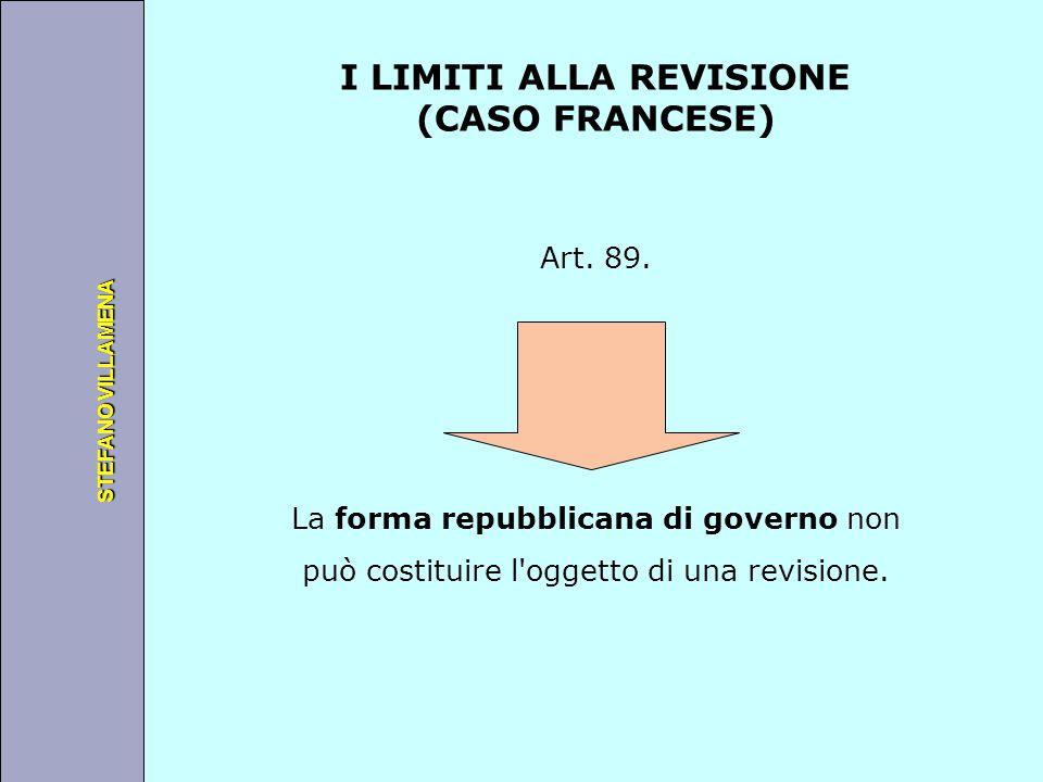 Università degli Studi di Perugia STEFANO VILLAMENA I LIMITI ALLA REVISIONE (CASO FRANCESE) Art. 89. La forma repubblicana di governo non può costitui