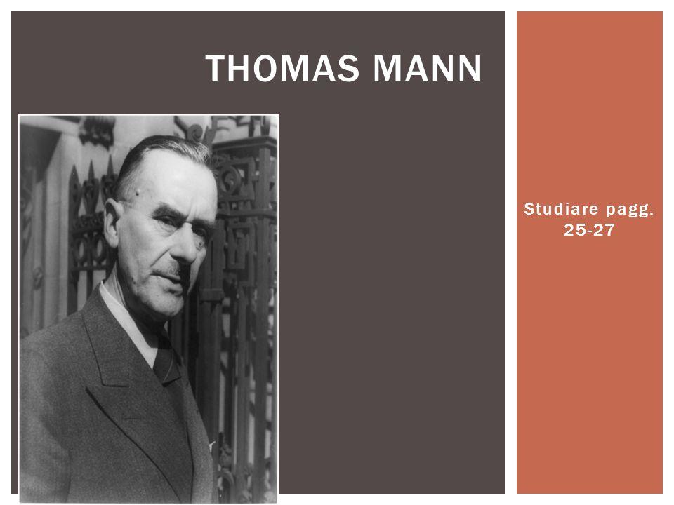 Studiare pagg. 25-27 THOMAS MANN