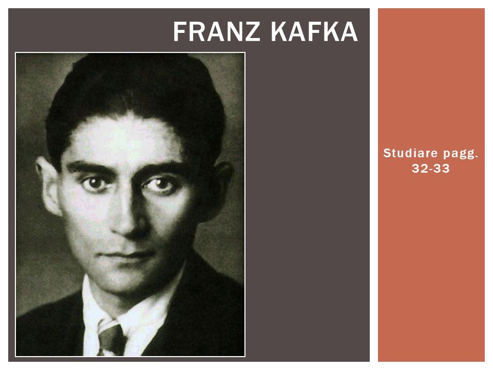 FRANZ KAFKA Studiare pagg. 32-33