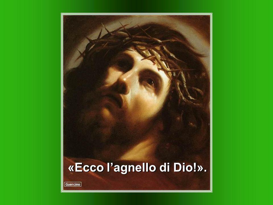 e, fissando lo sguardo su Gesù che passava, disse: e, fissando lo sguardo su Gesù che passava, disse: