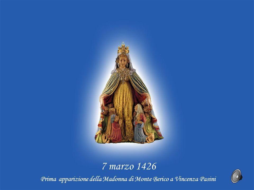 7 marzo 1426 Prima apparizione della Madonna di Monte Berico a Vincenza Pasini