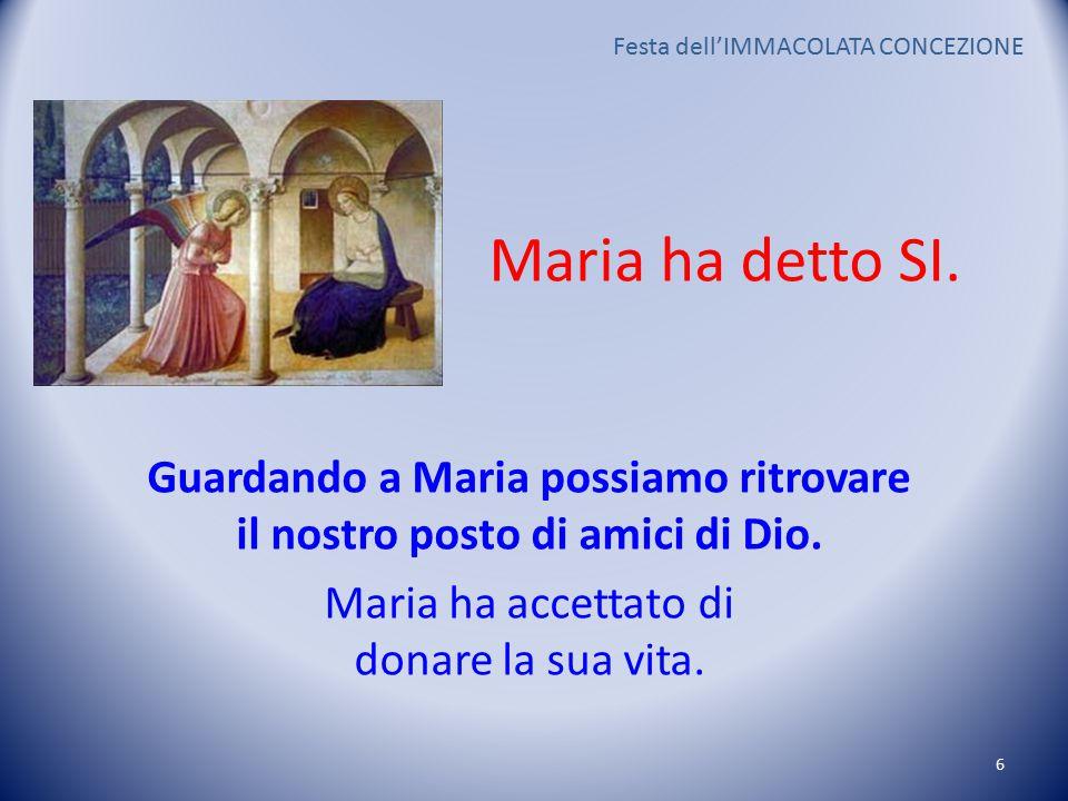 Maria ha detto SI. Guardando a Maria possiamo ritrovare il nostro posto di amici di Dio.