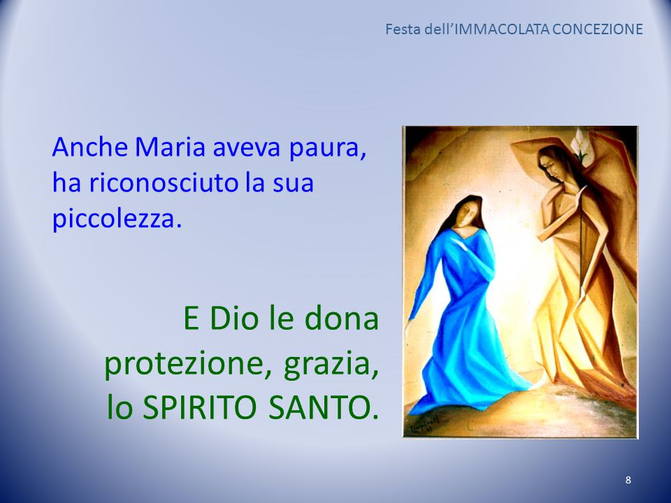 E Dio le dona protezione, grazia, lo SPIRITO SANTO.