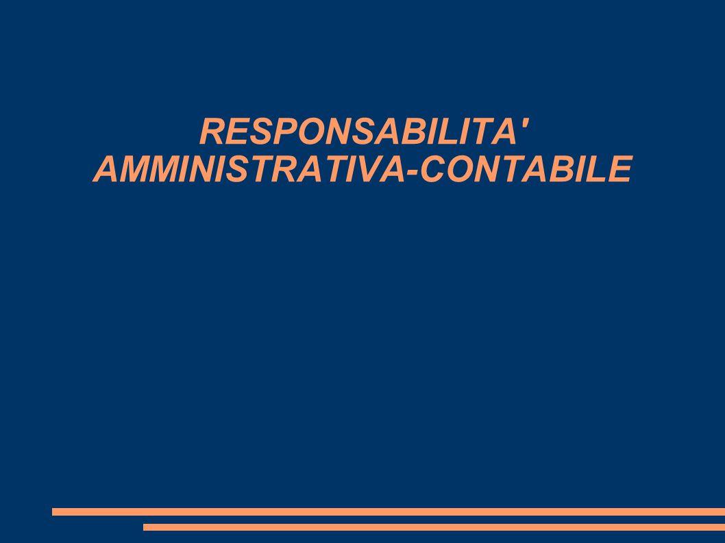 RESPONSABILITA' AMMINISTRATIVA-CONTABILE