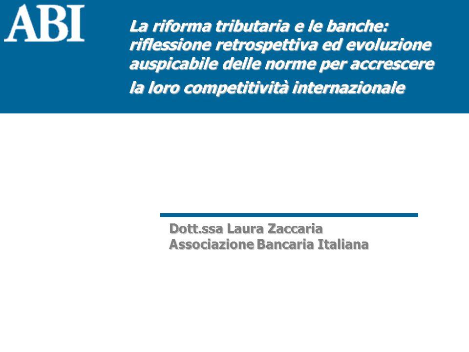 Dott.ssa Laura ZaccariaLa riforma tributaria e le banche 32 Associazione Bancaria Italiana La posizione ABI Convergenza dal basso Applicazione contestuale Principi impositivi comuni preliminarmente condivisi Ias come base di partenza Adozione Ias nei bilanci di esercizio