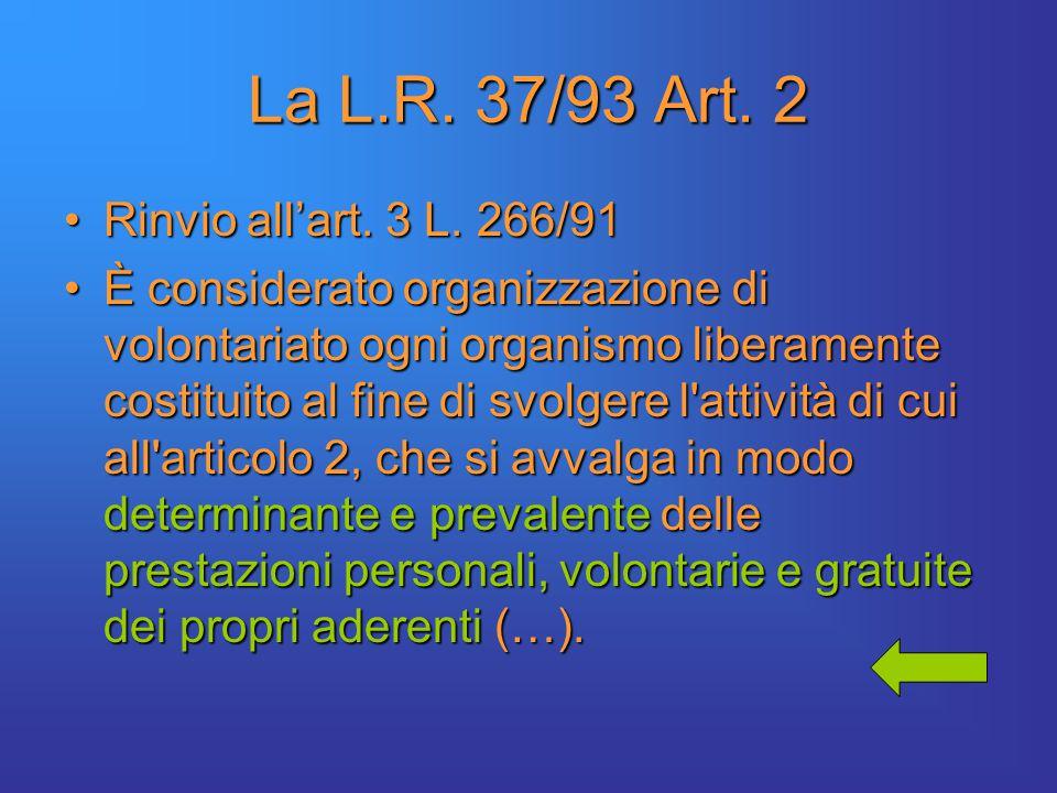La L.R. 37/93 Art. 2 Rinvio all'art. 3 L. 266/91Rinvio all'art.