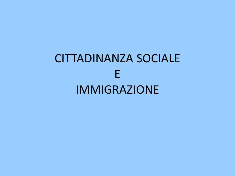 CITTADINANZA SOCIALE E IMMIGRAZIONE
