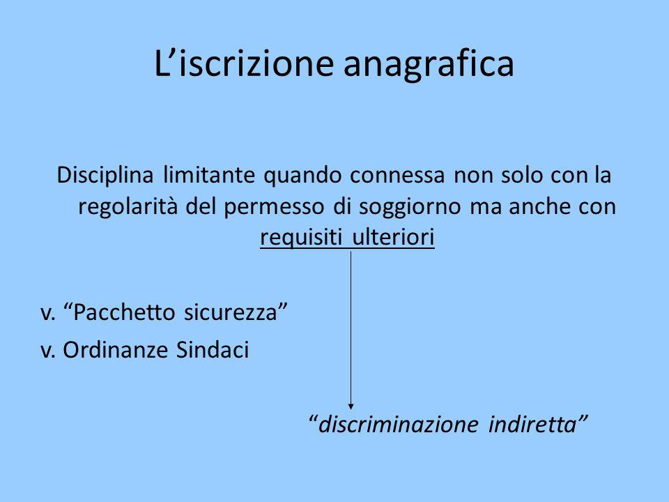 L'iscrizione anagrafica Disciplina limitante quando connessa non solo con la regolarità del permesso di soggiorno ma anche con requisiti ulteriori v.