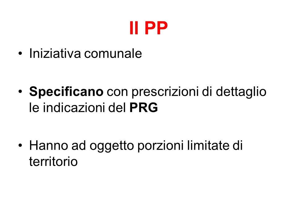 Il PP Iniziativa comunale Specificano con prescrizioni di dettaglio le indicazioni del PRG Hanno ad oggetto porzioni limitate di territorio