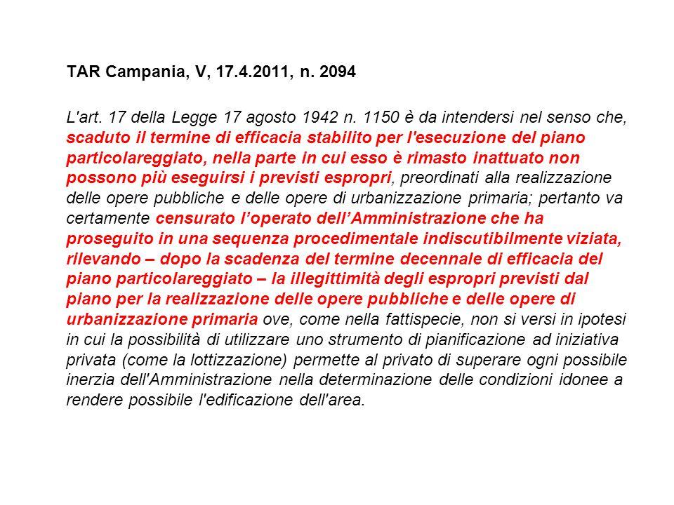 TAR Campania, V, 17.4.2011, n. 2094 L'art. 17 della Legge 17 agosto 1942 n. 1150 è da intendersi nel senso che, scaduto il termine di efficacia stabil