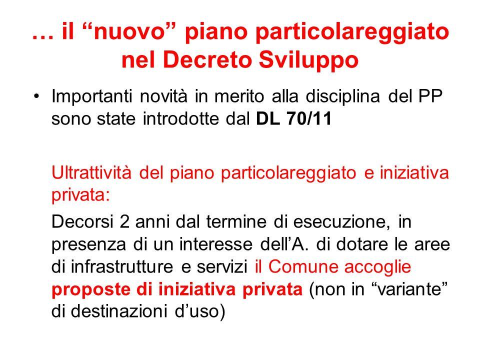 """… il """"nuovo"""" piano particolareggiato nel Decreto Sviluppo Importanti novità in merito alla disciplina del PP sono state introdotte dal DL 70/11 Ultrat"""