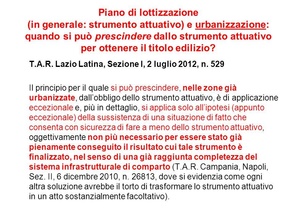 Piano di lottizzazione (in generale: strumento attuativo) e urbanizzazione: quando si può prescindere dallo strumento attuativo per ottenere il titolo