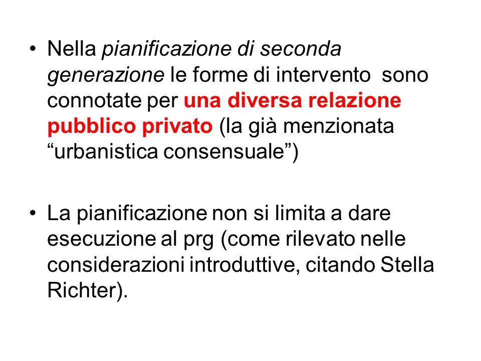 """Nella pianificazione di seconda generazione le forme di intervento sono connotate per una diversa relazione pubblico privato (la già menzionata """"urban"""