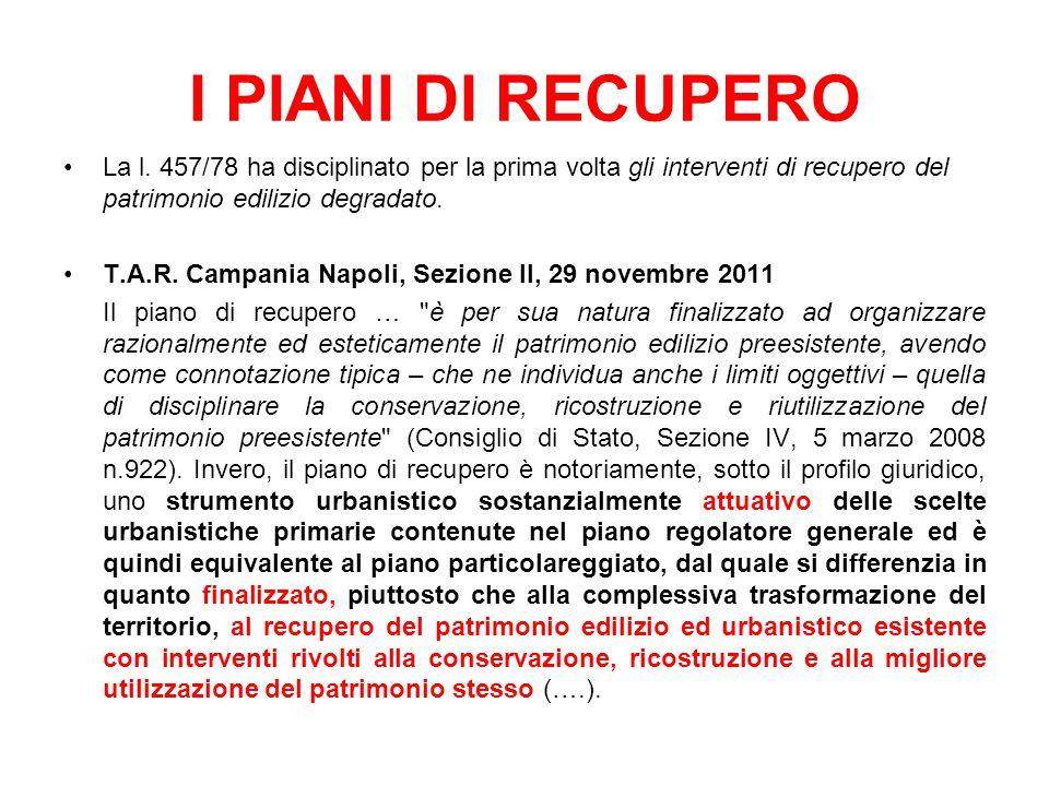 I PIANI DI RECUPERO La l. 457/78 ha disciplinato per la prima volta gli interventi di recupero del patrimonio edilizio degradato. T.A.R. Campania Napo