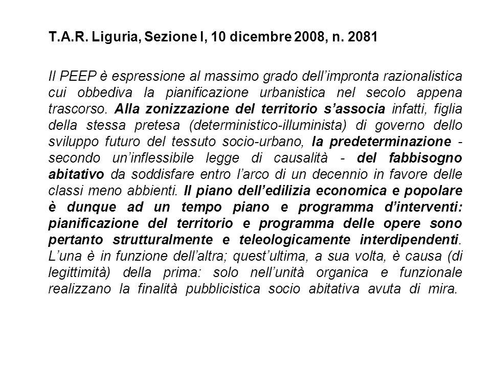 T.A.R. Liguria, Sezione I, 10 dicembre 2008, n. 2081 Il PEEP è espressione al massimo grado dell'impronta razionalistica cui obbediva la pianificazion