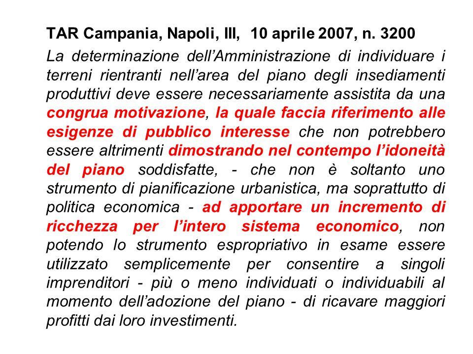 TAR Campania, Napoli, III, 10 aprile 2007, n. 3200 La determinazione dell'Amministrazione di individuare i terreni rientranti nell'area del piano degl