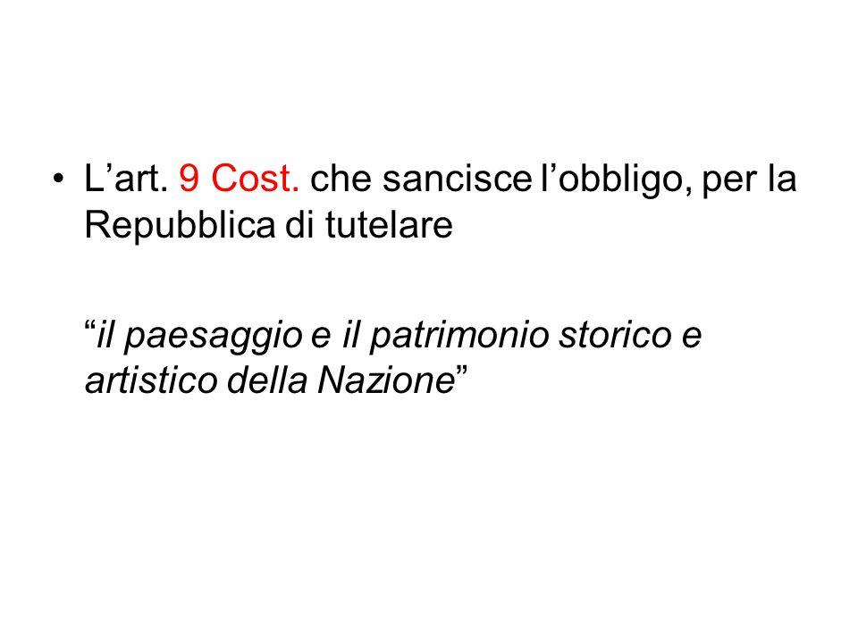 """L'art. 9 Cost. che sancisce l'obbligo, per la Repubblica di tutelare """"il paesaggio e il patrimonio storico e artistico della Nazione"""""""