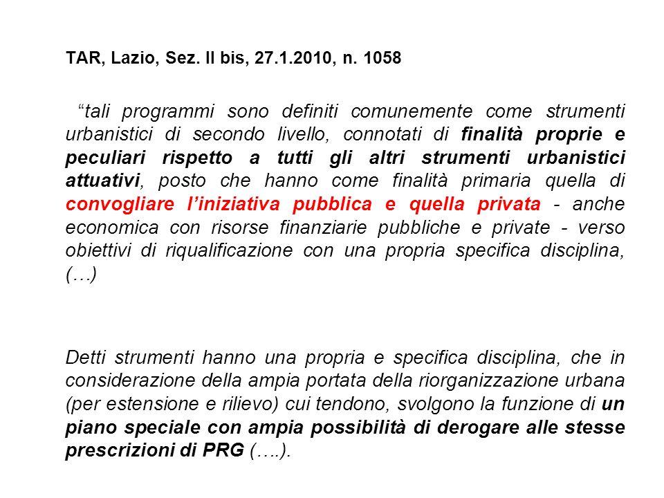 """TAR, Lazio, Sez. II bis, 27.1.2010, n. 1058 """"tali programmi sono definiti comunemente come strumenti urbanistici di secondo livello, connotati di fina"""