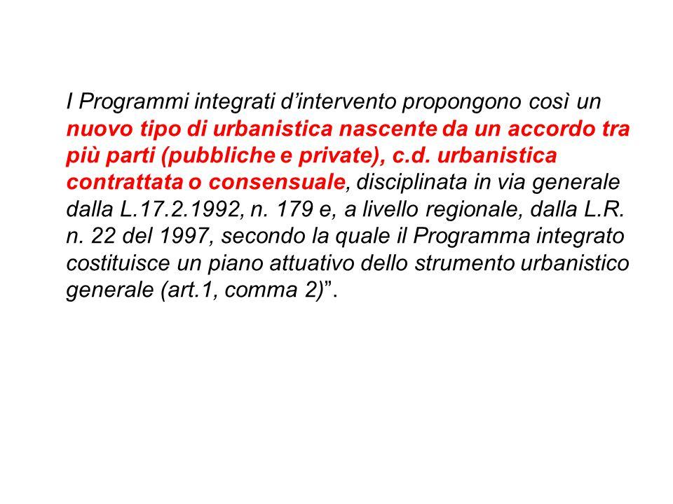 I Programmi integrati d'intervento propongono così un nuovo tipo di urbanistica nascente da un accordo tra più parti (pubbliche e private), c.d. urban