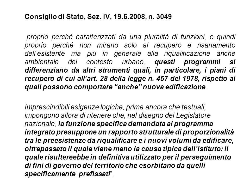 Consiglio di Stato, Sez. IV, 19.6.2008, n. 3049 proprio perché caratterizzati da una pluralità di funzioni, e quindi proprio perché non mirano solo al