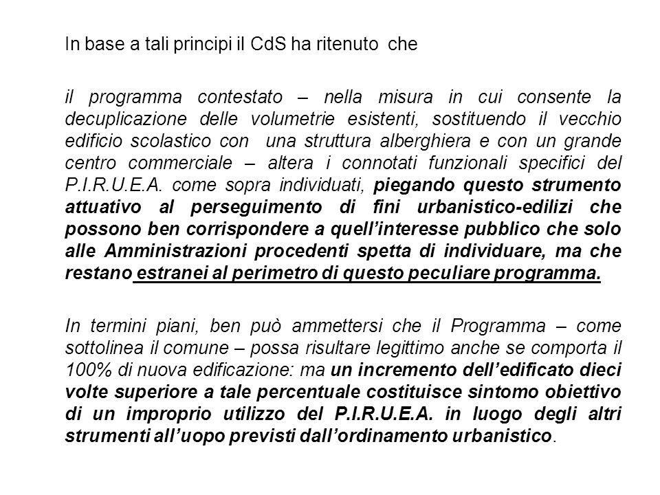 In base a tali principi il CdS ha ritenuto che il programma contestato – nella misura in cui consente la decuplicazione delle volumetrie esistenti, so