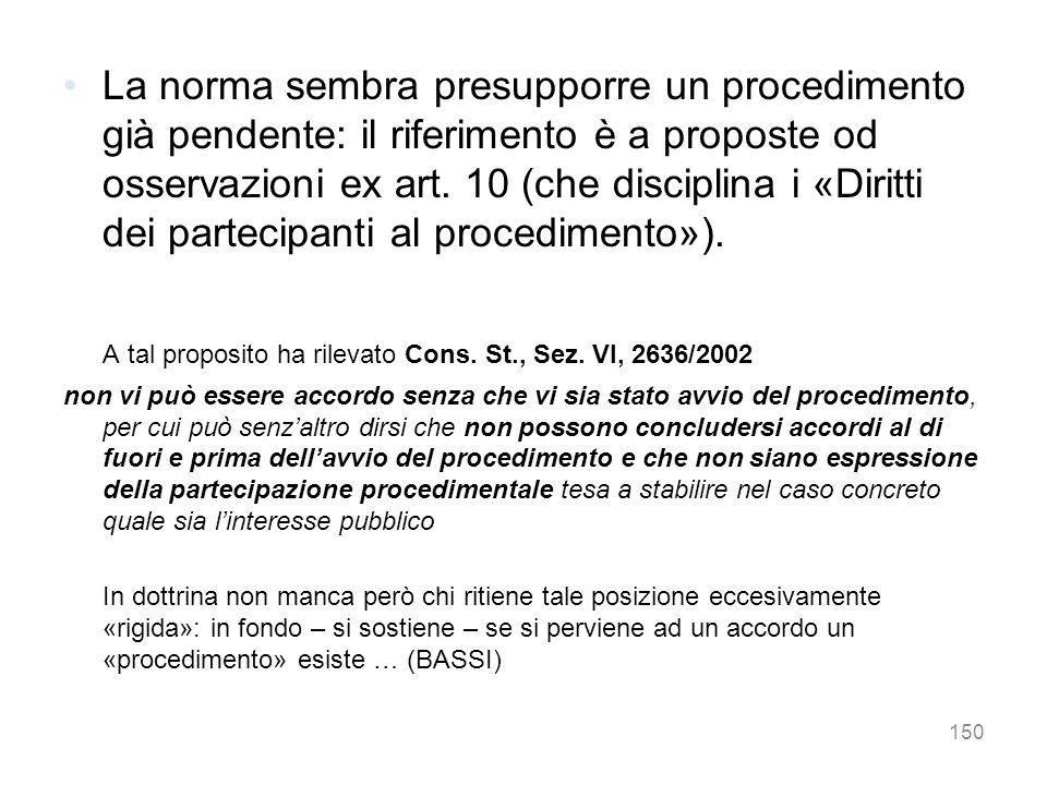 La norma sembra presupporre un procedimento già pendente: il riferimento è a proposte od osservazioni ex art. 10 (che disciplina i «Diritti dei partec